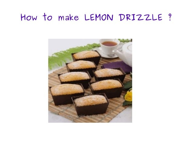 How to make LEMON DRIZZLE ?