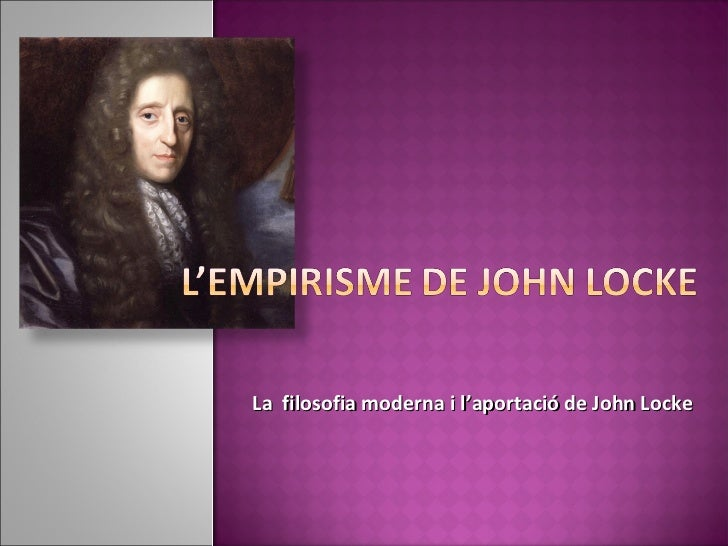 La filosofia moderna i l'aportació de John Locke