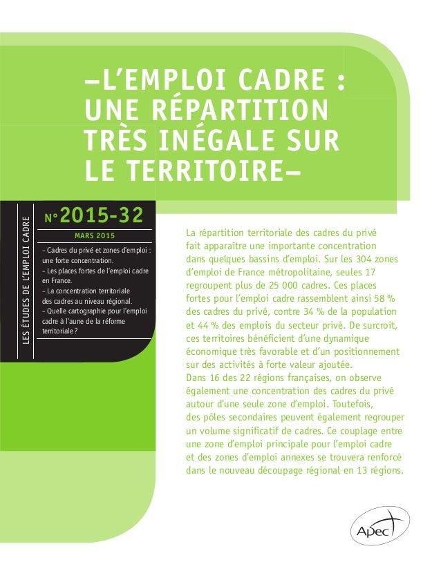LesétudesdeL'empLoicadre La répartition territoriale des cadres du privé fait apparaître une importante concentration dans...