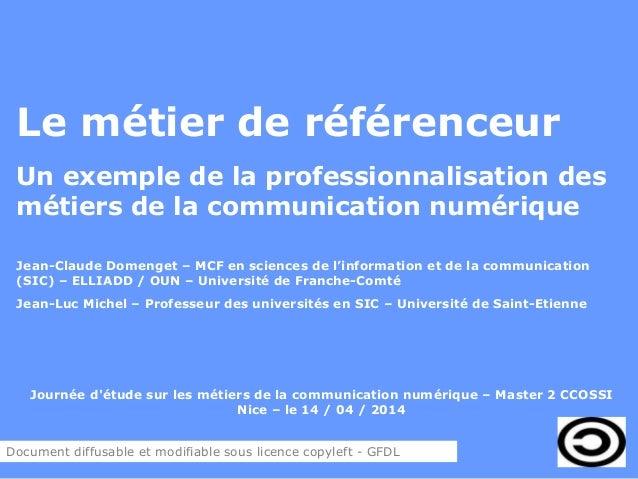 Le métier de référenceur Un exemple de la professionnalisation des métiers de la communication numérique Jean-Claude Domen...