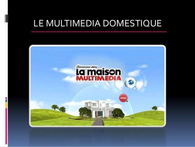Le multimedia domestique