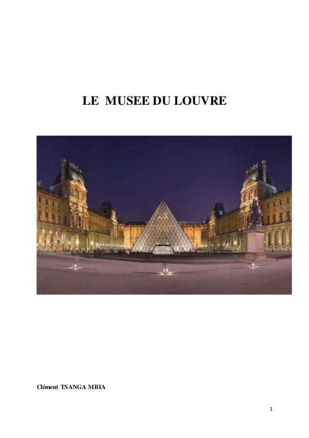 1 LE MUSEE DU LOUVRE Clément TSANGA MBIA