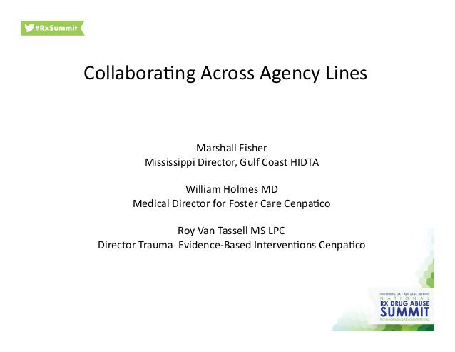 Collabora'ng  Across  Agency  Lines   Marshall  Fisher   Mississippi  Director,  Gulf  Coast  HIDTA  ...