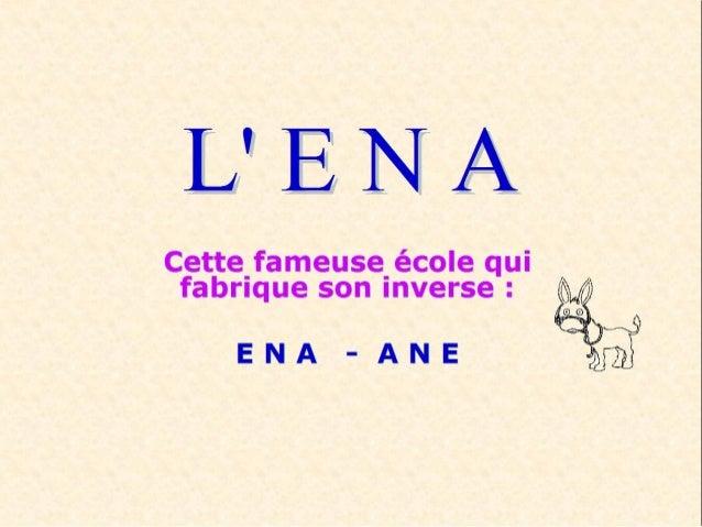L'ENA est une école prestigieuse,L'ENA est une école prestigieuse, selon ceux qui en sortent.selon ceux qui en sortent. Po...