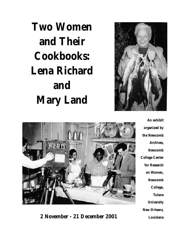 Two Women and TheirCookbooks:Lena Richard    and Mary Land                                     An exhibit                 ...