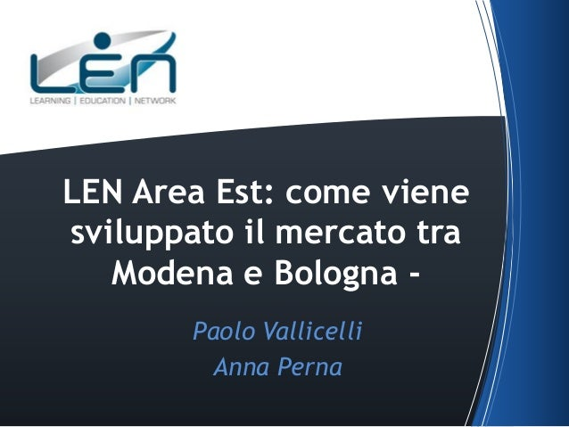 LEN Area Est: come viene sviluppato il mercato tra Modena e Bologna