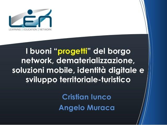 """i buoni """"progetti"""" del borgo - network, dematerializzazione, soluzioni mobile, identità digitale e sviluppo territoriale-turistico"""