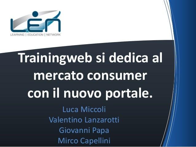 Trainingweb si dedica al mercato consumer - Luca Miccoli,Valentino Lanzarotti,Giovanni Papa e Mirco Capellini