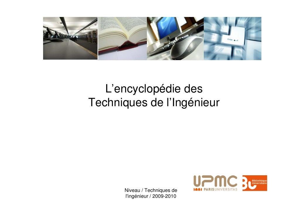 L'encyclopédie des Techniques de l'Ingénieur           Niveau / Techniques de       l'ingénieur / 2009-2010
