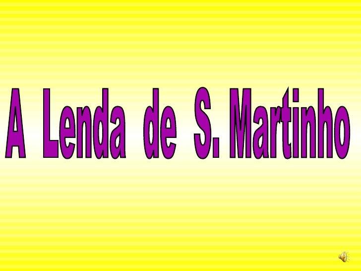 Lenda De S  Martinho