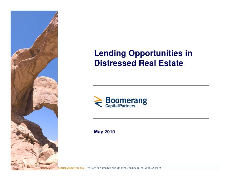Lending Opportunities in Distressed Real Estate     May 2010