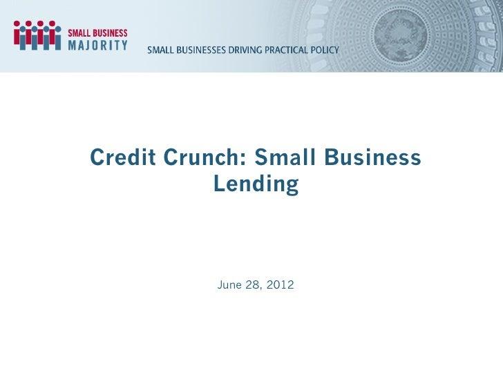 Credit Crunch: Small Business Lending
