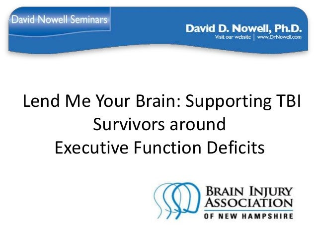 Lend Me Your Brain:  Supporting TBI Survivors around Executive Functioning