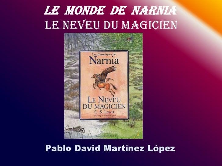 Le Monde de NarniaLe Neveu du magicienPablo David Martínez López