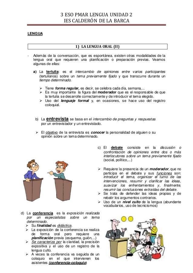 3 ESO PMAR LENGUA UNIDAD 2 IES CALDERÓN DE LA BARCA LENGUA 1) LA LENGUA ORAL (II) - Además de la conversación, que es espo...
