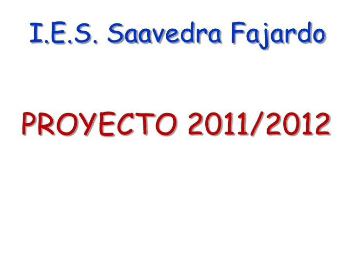 I.E.S. Saavedra FajardoPROYECTO 2011/2012