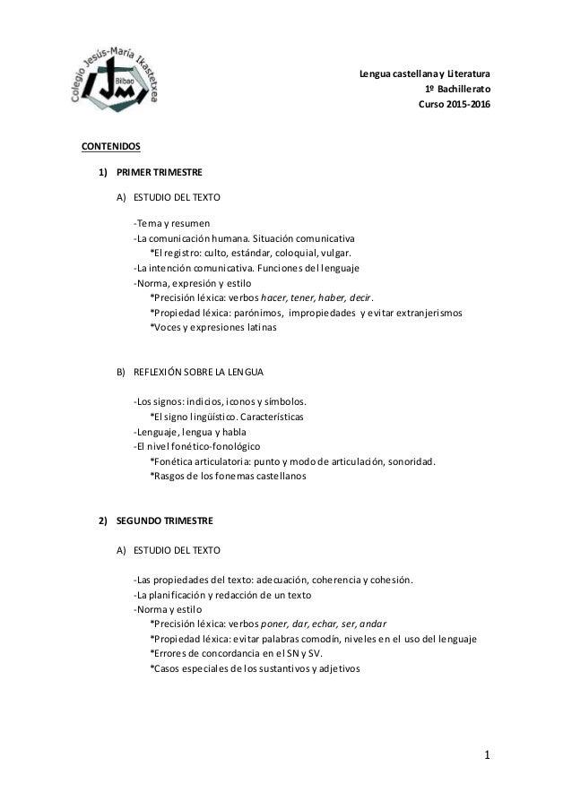 1 Lengua castellanay Literatura 1º Bachillerato Curso 2015-2016 CONTENIDOS 1) PRIMER TRIMESTRE A) ESTUDIO DEL TEXTO -Tema ...