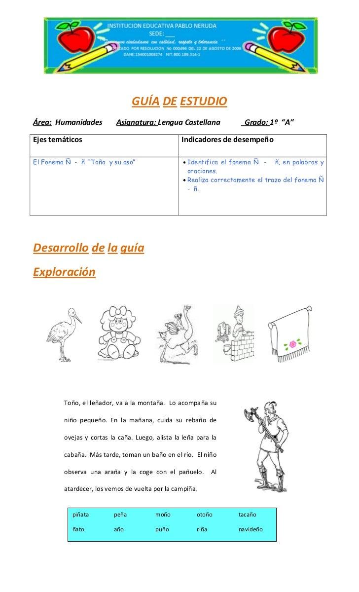 "GUÍA DE ESTUDIOÁrea: Humanidades          Asignatura: Lengua Castellana                      Grado: 1º ""A""Ejes temáticos  ..."