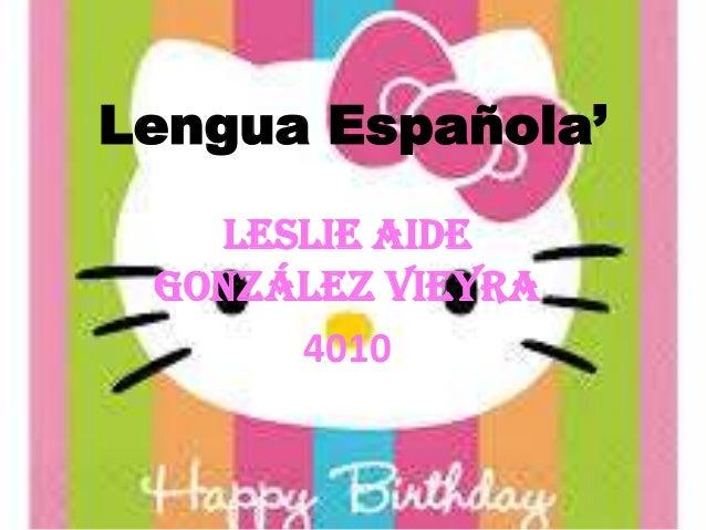 Lengua Española' Leslie Aide González Vieyra 4010