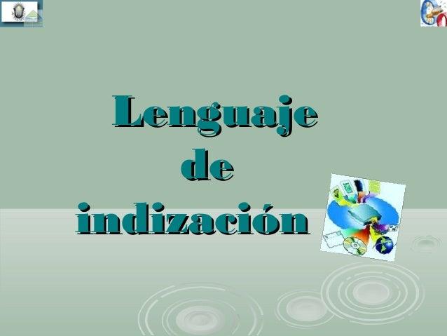 LenguajeLenguaje dede indizaciónindización