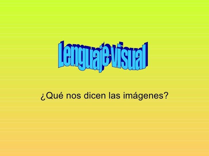 ¿Qué nos dicen las imágenes? Lenguaje visual