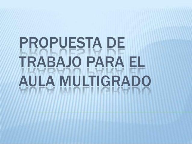 PROPUESTA DETRABAJO PARA ELAULA MULTIGRADO