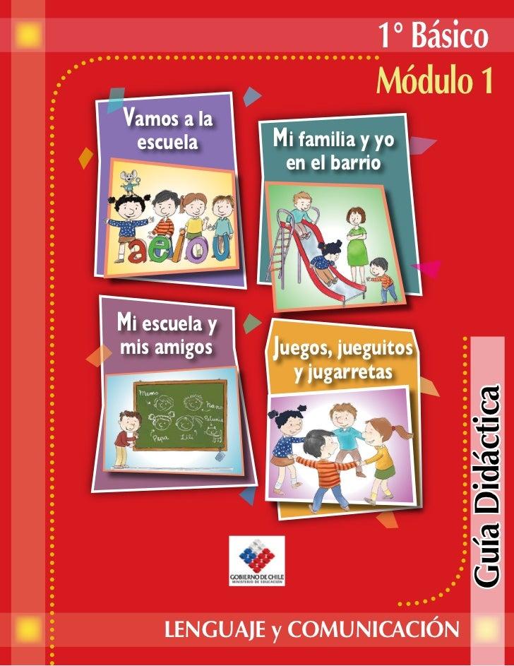 1° Básico                           Módulo 1Vamos a la  escuela      Mi familia y yo                en el barrioMi escuela...