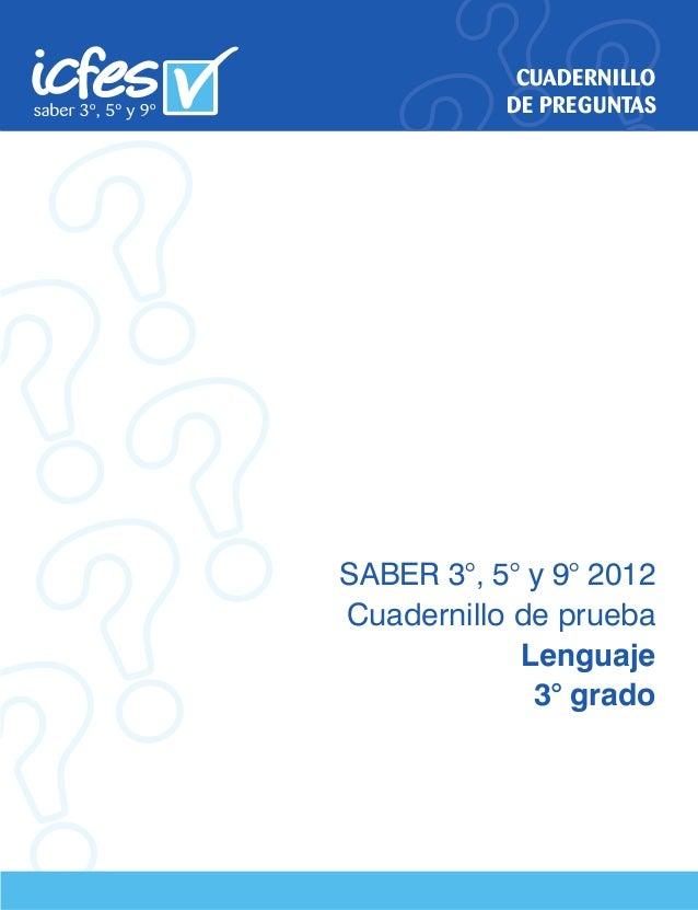 CUADERNILLO DE PREGUNTAS SABER 3°, 5° y 9° 2012 Cuadernillo de prueba Lenguaje 3° grado