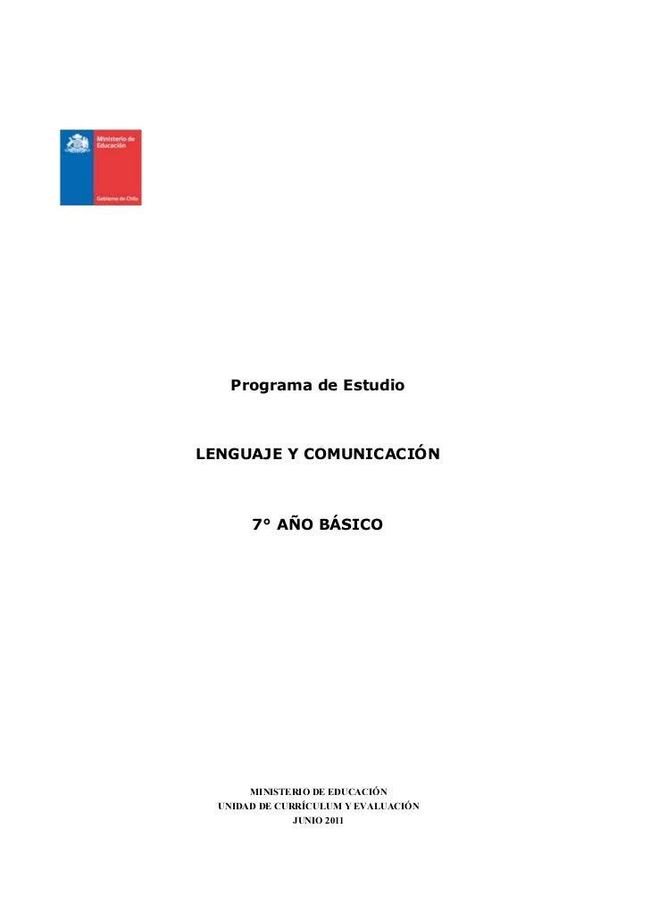 Programa de EstudioLENGUAJE Y COMUNICACIÓN       7° AÑO BÁSICO       MINISTERIO DE EDUCACIÓN  UNIDAD DE CURRÍCULUM Y EVALU...