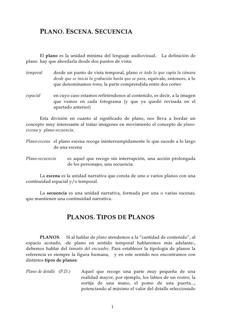 PLANO. ESCENA. SECUENCIA         El plano es la unidad mínima del lenguaje audiovisual.           La definición de plano h...