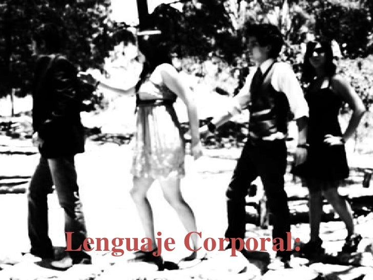 Lenguaje Corporal:<br />