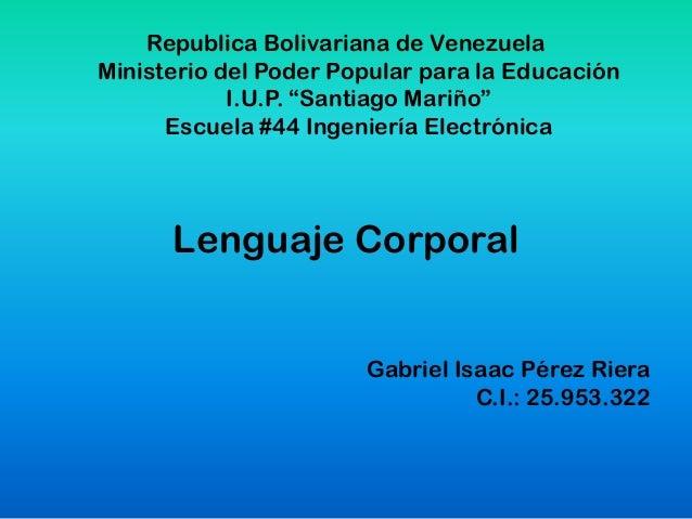 """Republica Bolivariana de Venezuela Ministerio del Poder Popular para la Educación I.U.P. """"Santiago Mariño"""" Escuela #44 Ing..."""