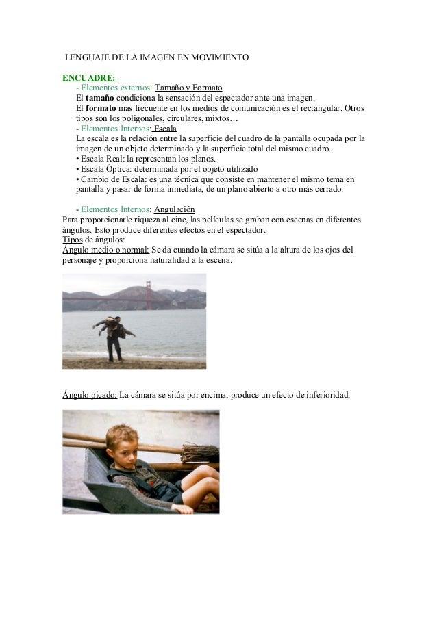 LENGUAJE DE LA IMAGEN EN MOVIMIENTOENCUADRE:- Elementos externos: Tamaño y FormatoEl tamaño condiciona la sensación del es...