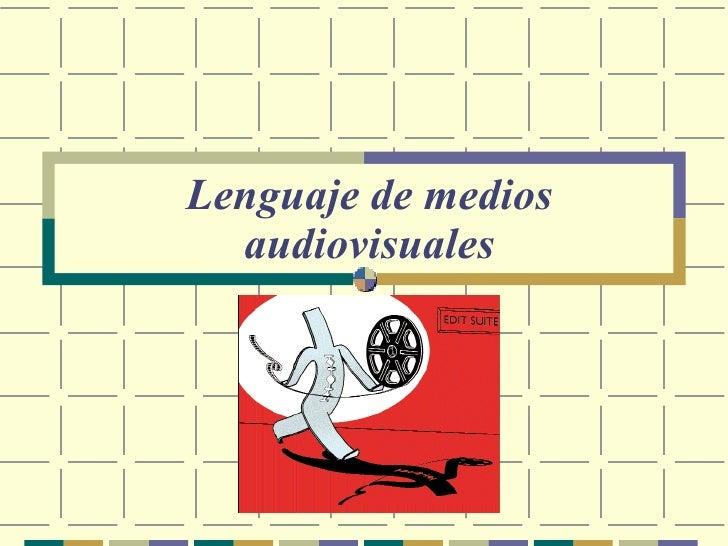 Lenguaje de medios   audiovisuales