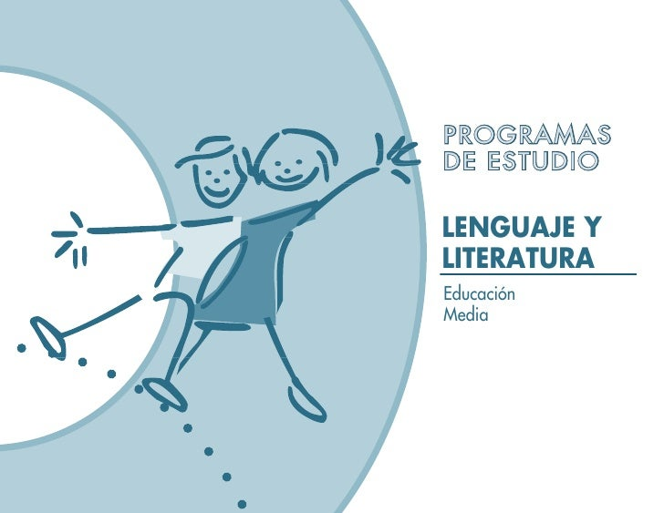 PROGRAMAS DE ESTUDIO  LENGUAJE Y LITERATURA Educación Media