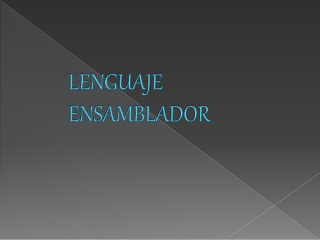 LENGu/ ¿QE ENSAMBLADOR