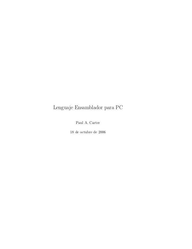 Lenguaje Ensamblador para PC Paul A. Carter 18 de octubre de 2006