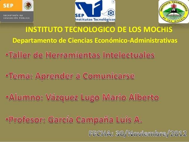 INSTITUTO TECNOLOGICO DE LOS MOCHISDepartamento de Ciencias Económico-Administrativas