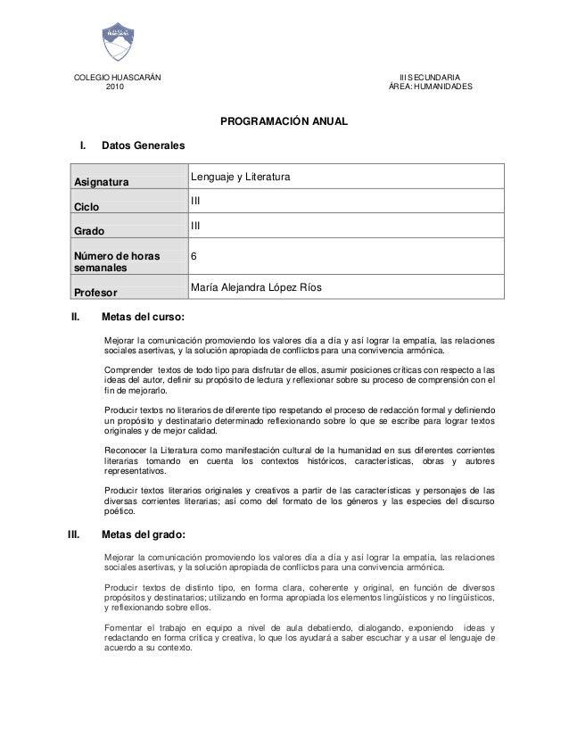 COLEGIO HUASCARÁN III SECUNDARIA 2010 ÁREA: HUMANIDADES PROGRAMACIÓN ANUAL I. Datos Generales Asignatura Lenguaje y Litera...
