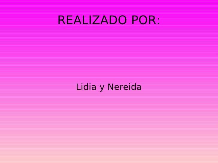 REALIZADO POR: Lidia y Nereida
