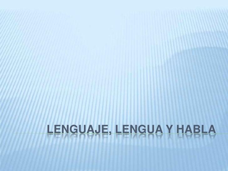 LENGUAJE, LENGUA Y HABLA<br />