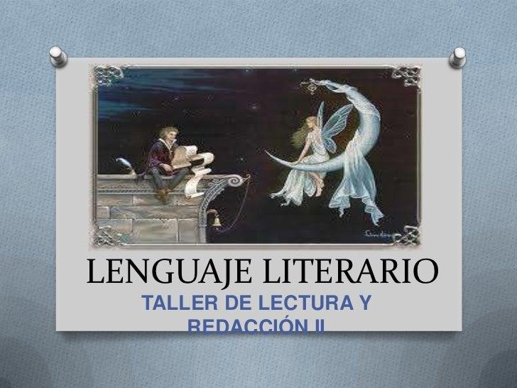 LENGUAJE LITERARIO  TALLER DE LECTURA Y      REDACCIÓN II