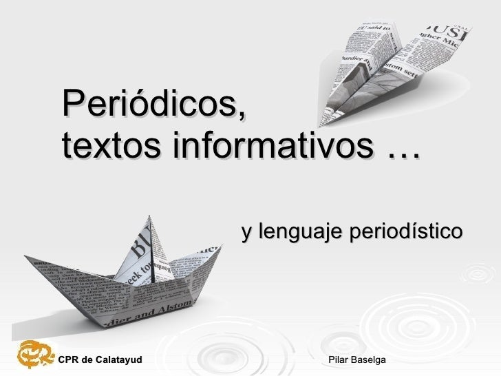 Periódicos,  textos informativos … y lenguaje periodístico