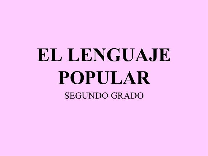 EL LENGUAJE POPULAR SEGUNDO GRADO