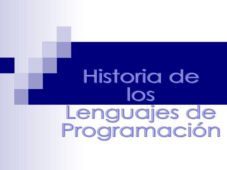 Historia de  los  Lenguajes de  Programación