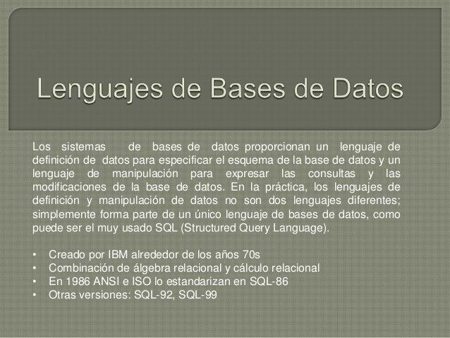 Los sistemas de bases de datos proporcionan un lenguaje de definición de datos para especificar el esquema de la base de d...