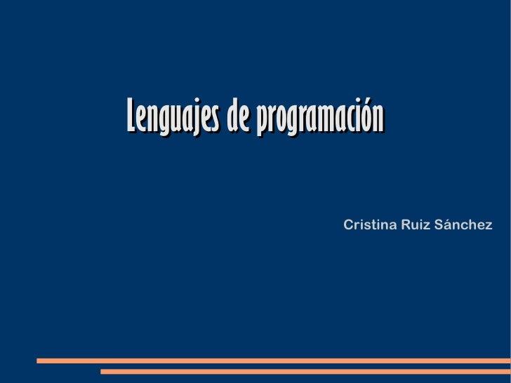 Lenguajes de programación                    Cristina Ruiz Sánchez