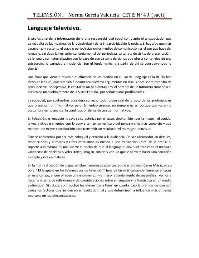 TELEVISIÓN I Norma García Valencia CETIS N° 49 (saeti)  Lenguaje televisivo. El profesional de la información tiene una re...