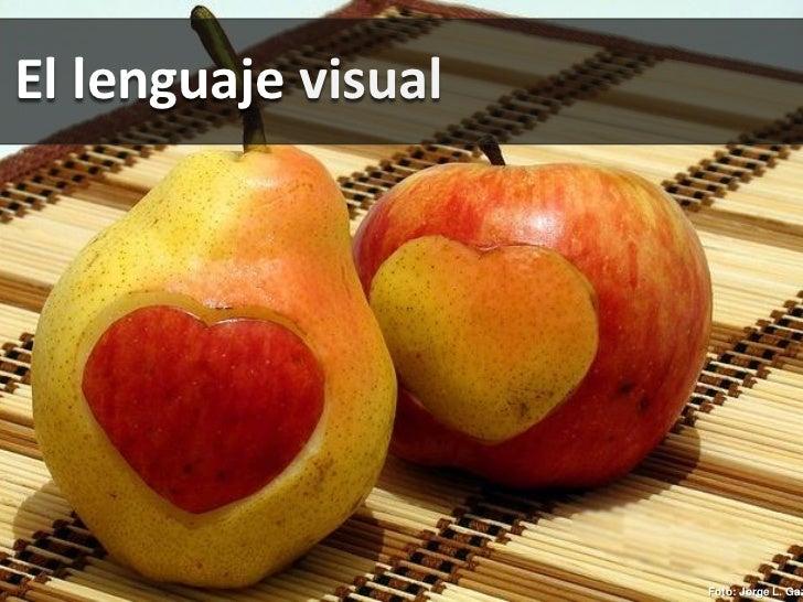 El lenguaje visual                     Foto: Jorge L. Gaz