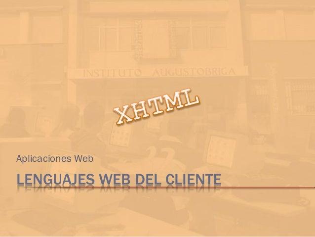 LENGUAJES WEB DEL CLIENTE Aplicaciones Web